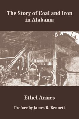 The Story of Coal and Iron in Alabama 9780817356828