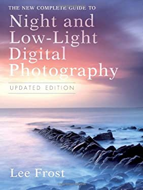 The New Complete Guide to Night and Low-Light Digital Photography 9780817449681