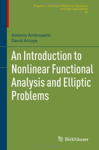 An Introduction to Nonlinear Functional Analysis and Elliptic Problems 9780817681135