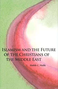 Islamism and the Future of the Christians of the Middle East 9780817910952