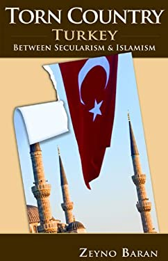 Torn Country: Turkey Between Secularism and Islamism 9780817911447