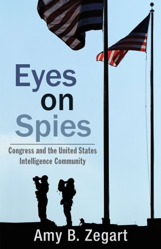 Eyes on Spies: Congress and the United States Intelligence Community 9780817912840