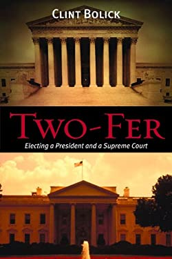 Two-Fer: Electing a President and a Supreme Court 9780817914646