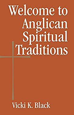 Welcome to Anglican Spiritual Traditions 9780819223685