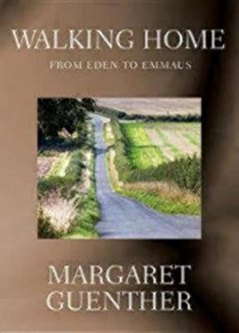Walking Home: From Eden to Emmaus 9780819223951