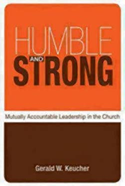 Humble and Strong: Mutually Accountable Leadership in the Church 9780819224088