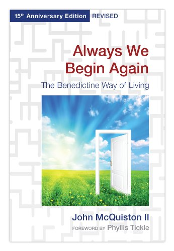 Always We Begin Again: The Benedictine Way of Living 9780819224286