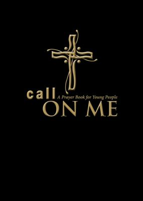 Call on Me: A Prayer Book for Young People 9780819227645