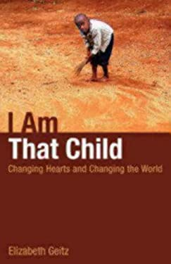 I Am That Child: Changing Hearts and Changing the World 9780819227782
