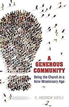 A Generous Community: Being the Church in a New Missionary Age