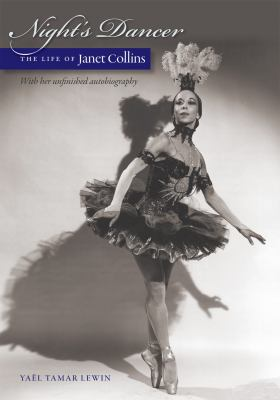 Night's Dancer: The Life of Janet Collins 9780819571144