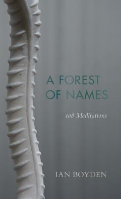 A Forest of Names: 108 Meditations (Wesleyan Poetry Series)