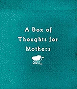 A Box of Thoughts for Mothers [With 40 Cards] 9780811819763