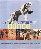 A Century of Dance: A Hundred Years of Musical Movement, from Waltz to Hip Hop