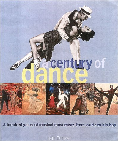 A Century of Dance: A Hundred Years of Musical Movement, from Waltz to Hip Hop 9780815411338