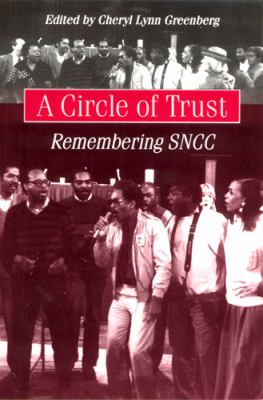 A Circle of Trust: Remembering the Sncc