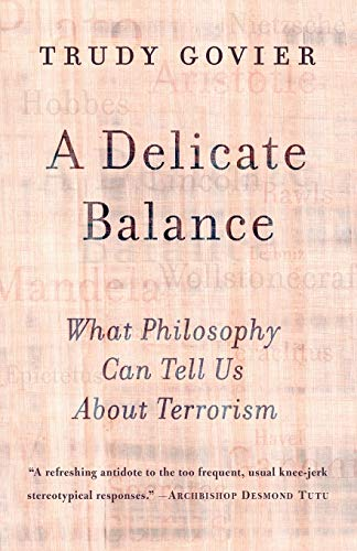 A Delicate Balance: What Philosophy Can Tell Us about Terrorism 9780813342719
