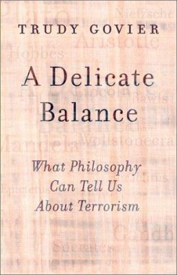 A Delicate Balance: What Philosophy Can Tell Us about Terrorism 9780813365855