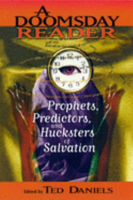 A Doomsday Reader: Prophets, Predictors, and Hucksters of Salvation 9780814719084