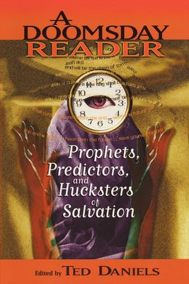 A Doomsday Reader: Prophets, Predictors and Hucksters of Salvation 9780814719091