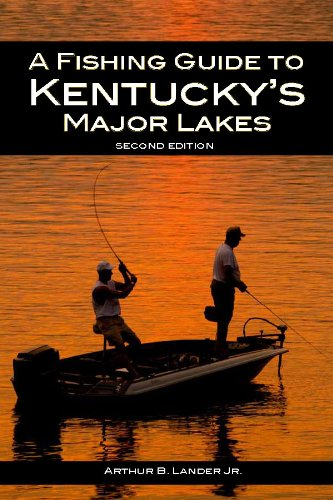 A Fishing Guide to Kentucky's Major Lakes 9780813109466