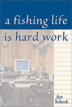 A Fishing Life Is Hard Work 9780811700412