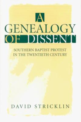 A Genealogy of Dissent: Southern Baptist Protest in the Twentieth Century 9780813120935