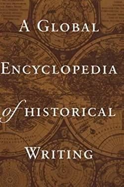 A Global Encyclopedia of Historical Writing 9780815315148