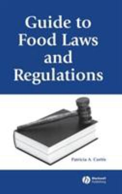 A Guide to Food Laws and Regulations 9780813819464