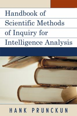 Handbook of Scientific Methods of Inquiry for Intelligence Analysis 9780810867536
