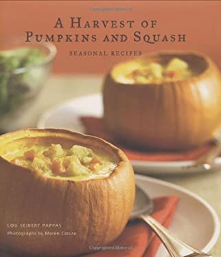 A Harvest of Pumpkins and Squash: Seasonal Recipes 9780811861267