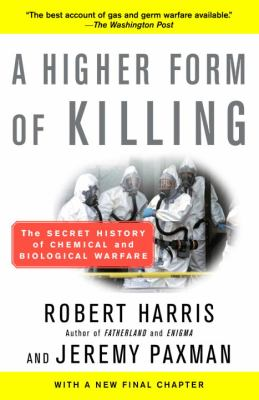 A Higher Form of Killing: The Secret History of Chemical and Biological Warfare 9780812966534
