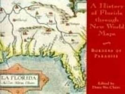 A History of Florida Through New World Maps: Borders of Paradise 9780813015118