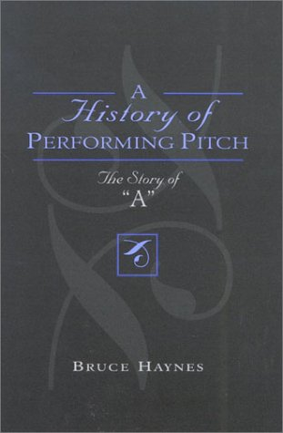 A History of Performing Pitch: The Story of 'a' 9780810841857