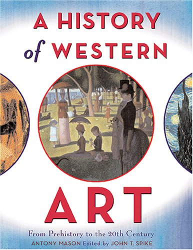 A History of Western Art: From Prehistory to the 20th Century 9780810994218