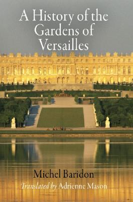 A History of the Gardens of Versailles 9780812240788