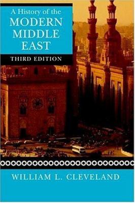 A History of the Modern Middle East - 3rd Edition