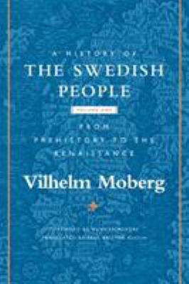 A History of the Swedish People: Volume 1: From Prehistory to the Renaissance 9780816646562