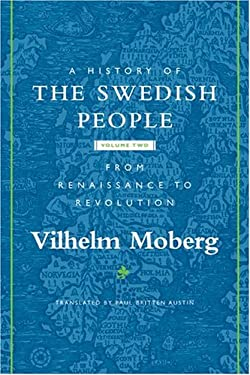 A History of the Swedish People: Volume II: From Renaissance to Revolution 9780816646579