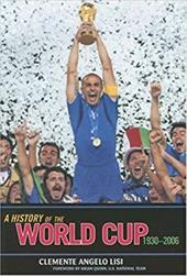 A History of the World Cup: 1930-2006 3374808