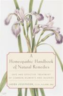 A Homeopathic Handbook of Natural Remedies: Safe and Effective Treatment of Common Ailments and Injuries 9780812991888