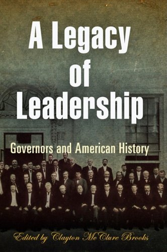 A Legacy of Leadership: Governors and American History 9780812240948