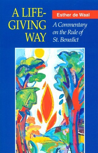 A Life-Giving Way: A Commentary on the Rule of St. Benedict 9780814623589
