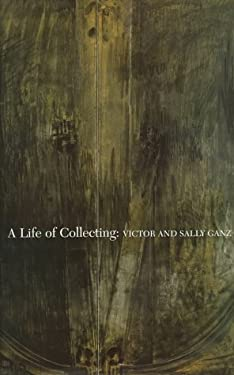 A Life of Collecting: Victor and Sally Ganz 9780810963580