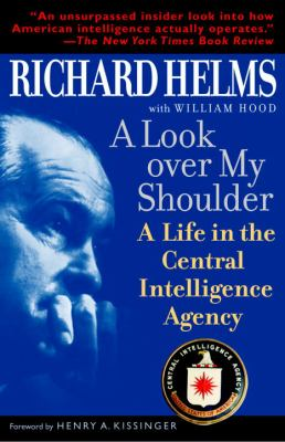 A Look Over My Shoulder: A Life in the Central Intelligence Agency 9780812971088