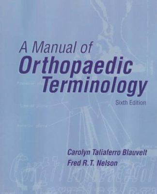 A Manual of Orthopaedic Terminology 9780815127871