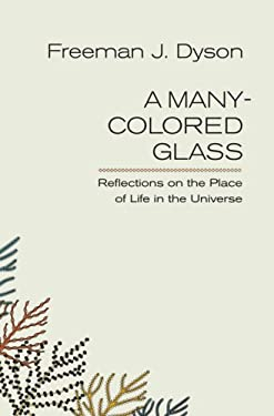 A Many-Colored Glass: Reflections on the Place of Life in the Universe 9780813926636