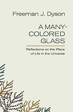 A Many-Colored Glass: Reflections on the Place of Life in the Universe 9780813929736