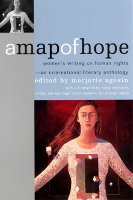 A Map of Hope: Women's Writing on Human Rights--An International Literary Anthology 9780813526263
