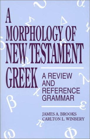 A Morphology of New Testament Greek: A Review and Reference Grammar 9780819194916